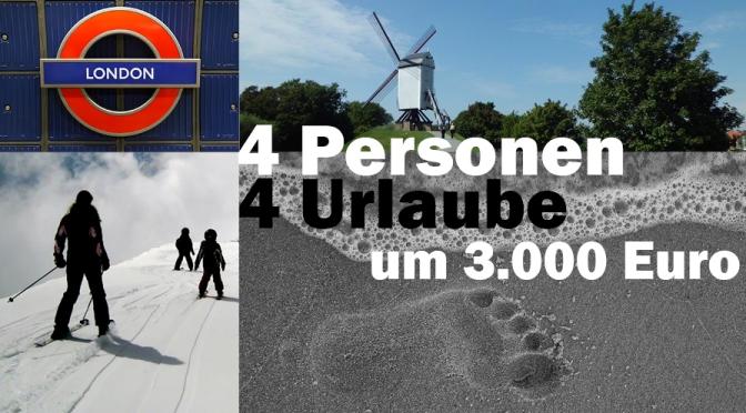 4 Personen, 4 Urlaube um nur 3.000 Euro